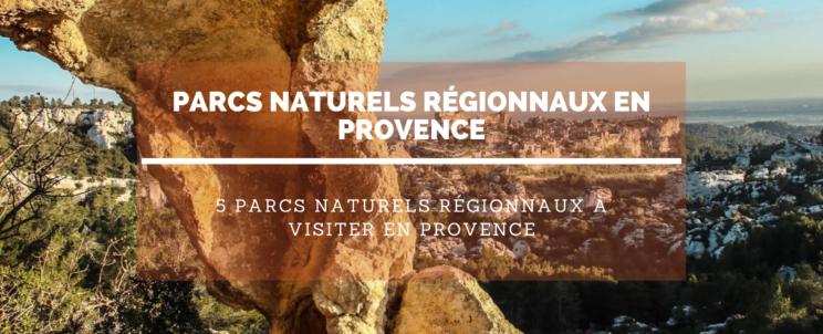 Parcs Naturel Régionaux : 5 parcs à visiter en Provence